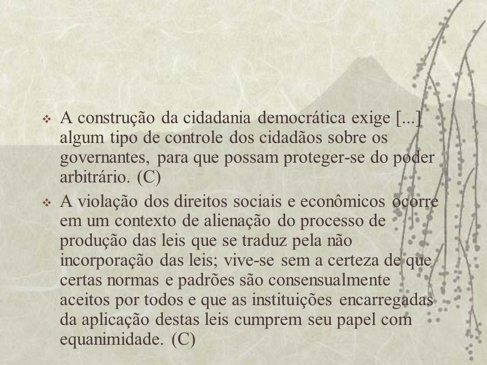 A construção da cidadania democrática exige [